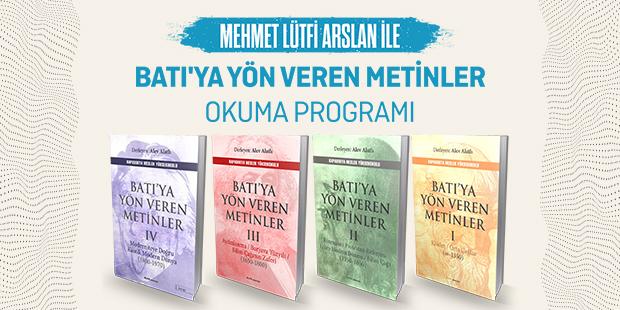Batı`ya Yön Veren Metinler Okuma Programı