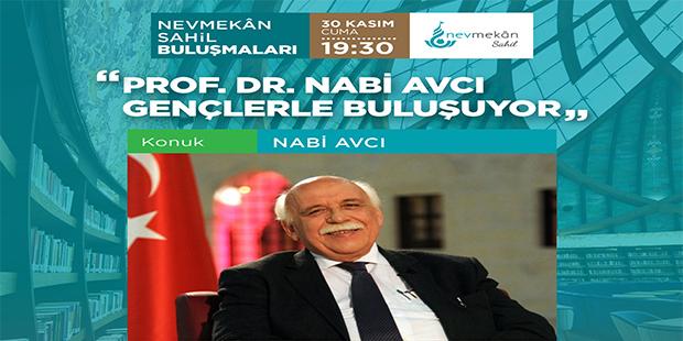 Prof. Dr. Nabi Avcı Gençlerle Buluşuyor
