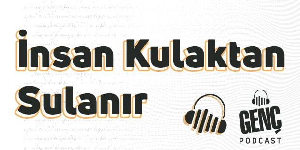 Siz Hayatın İçerisinde, Genç Podcast Kulağınızda